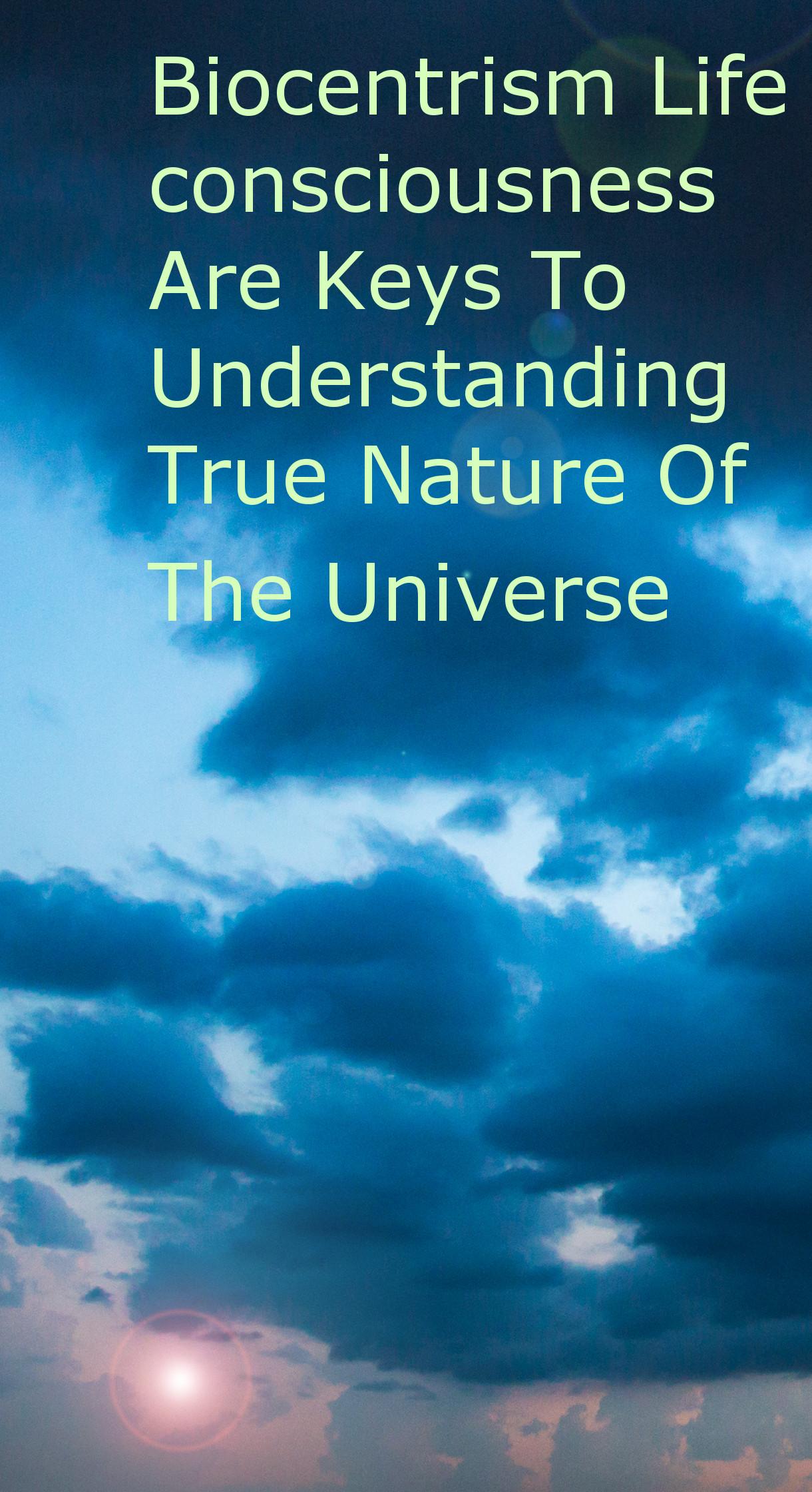 Biocentrism Life consciousness