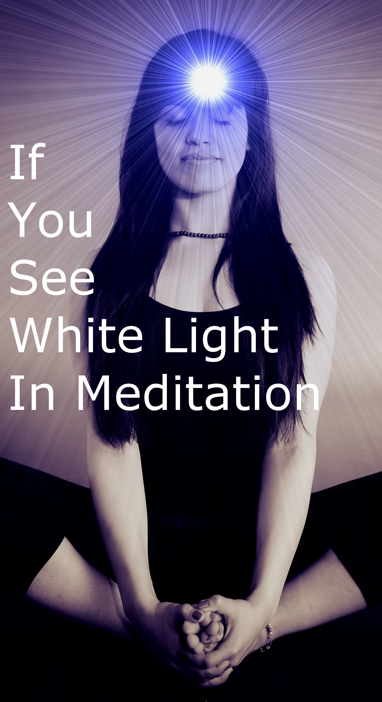 If You See White Light In Meditation