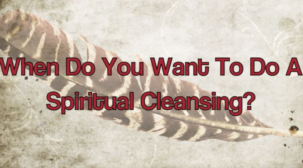 How To Do A Spiritual Cleansing Of Your House: Examples Of When To Do This?