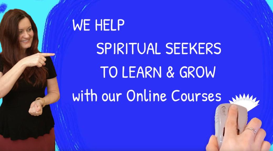 Spiritual Development Online Classes, For Spiritual Healing, and More